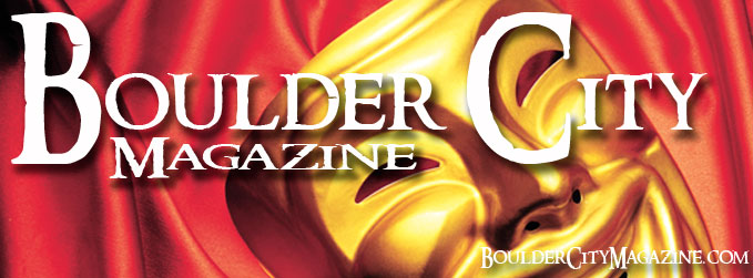 Boulder City Magazine is a monthly publication full of information about Boulder City and Southern Nevada. Boulder City Magazine features the Boulder City Home Guide, a real estate guide to Boulder City and Southern Nevada.